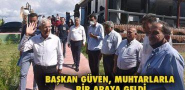 BAŞKAN GÜVEN, MUHTARLARLA BİR ARAYA GELDİ